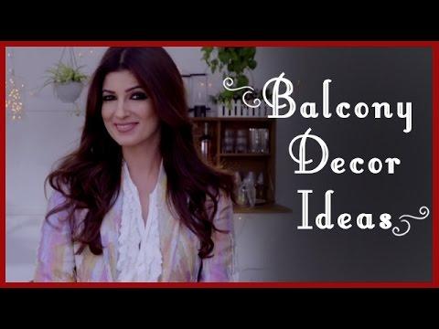 Balcony Decoration Ideas (Garden Ideas) by Twinkle Khanna | Diy Videos | Tips by Twinkle Khanna