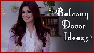 Balcony Decoration Ideas (Garden Ideas) by Twinkle Khanna | Diy Videos | Tips by Twinkle Khanna