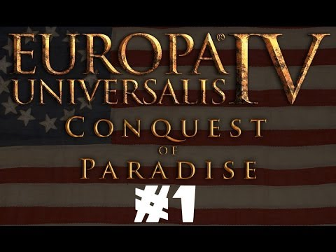 Let's Try: EU4 - Conquest of Paradise - The Thirteen Colonies - Part 1/2
