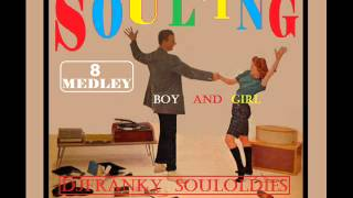 SOUL'ING - ( Boy and Girl - 8 Medley )
