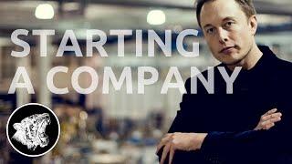 Elon Musk - Motivation: Starting a Company