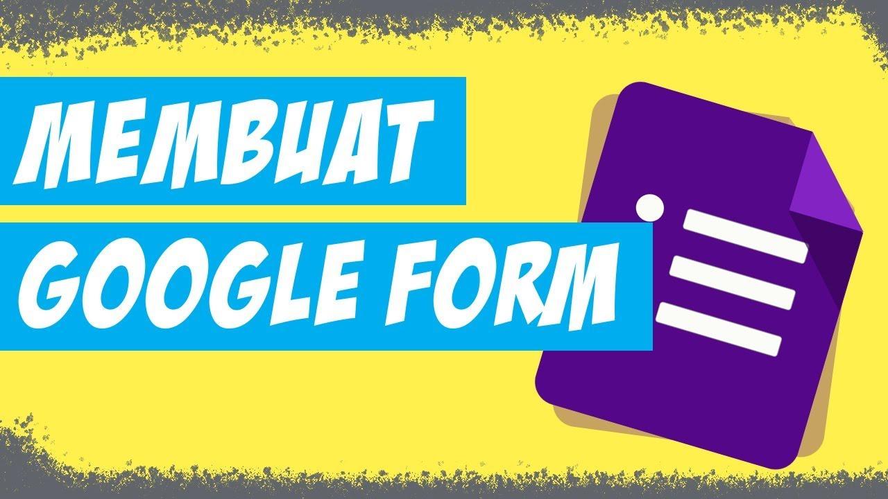 Cara Membuat Google Form Buat Kuesioner Jadi Lebih Mudah Youtube