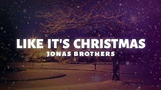 Jonas Brothers - Like It's Christmas (Lyrics)