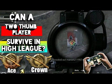can-a-two-thumb-player-survive-in-high-league?-(-crown,-ace-)-|-pubg-mobile