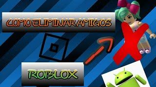 HOW TO DELETE FRIENDS IN ROBLOX from your mobile Well Explained and