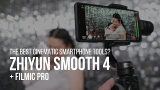 Best CINEMATIC Smartphone Tools? | Zhiyun Smooth 4 + Filmic Pro