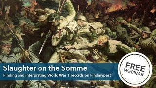Slaughter on the Somme: Finding and interpreting World War 1 records on Findmypast