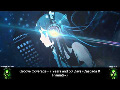 Groove Coverage - 7 Years and 50 Days (Cascada &Plamatek) [FULL] [HD] [HQ]
