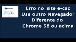 Erro no  site ECAC use outro navegador diferente do Chrome