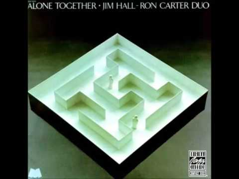 Jim Hall/Ron Carter - Alone Together (1972 Album)