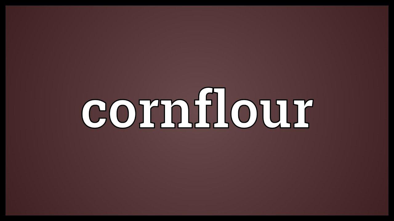 Cornflour Meaning