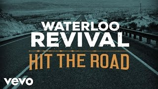 Waterloo Revival - Hit The Road (Lyric Version)