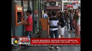 SONA: Ilang bangko, bukas kahit special non-working holiday sa Nov. 13-15