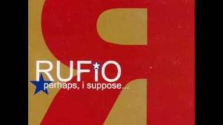 Rufio - Above Me Lyrics: If I was to walk till time saw no end. If ...