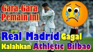 KASIHAN!!! Gara-Gara Satu Pemain ini, Real Madrid Gagal Kalahkan Athletic Bilbao