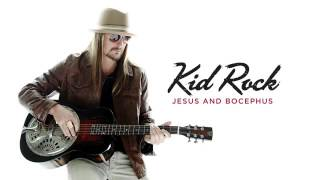 Kid Rock   Jesus and Bocephus Official Audio
