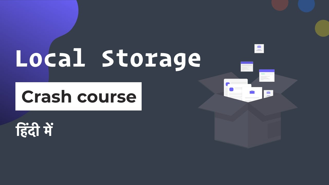 Local storage crash course in Hindi 2021 🔥