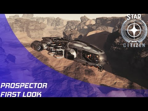 Star Citizen: MISC Prospector First Look!