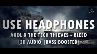 3D Audio (Bass Boosted)  Axol X The Tech Thieves - Bleed in 3D Sound  Lazy Boys Productions