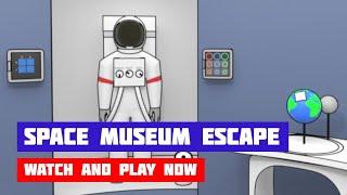Space Museum Escape · Game · Walkthrough