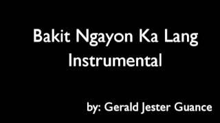 Bakit Ngayon Ka Lang Instrumental - HD