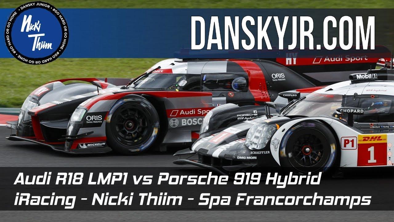 Iracing Nicki Thiim Audi R18 Vs Porsche 919 2018 Season 2 Highlight Spa Francorchamps Youtube