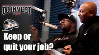 Keep or quit your job? - DC Invest DMV Opportunities