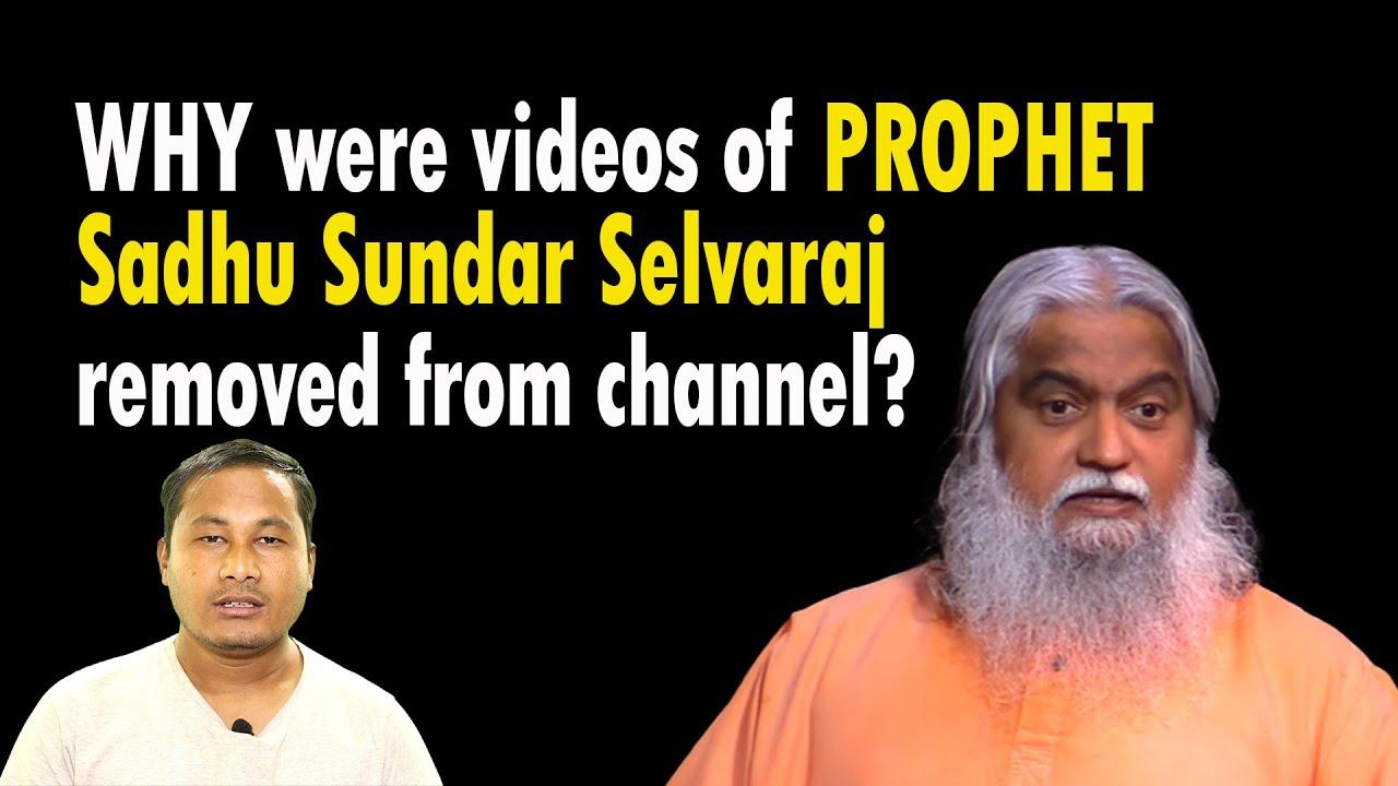 Why were videos of Prophet Sadhu Sundar Selvaraj removed from channel @BIBLE TV