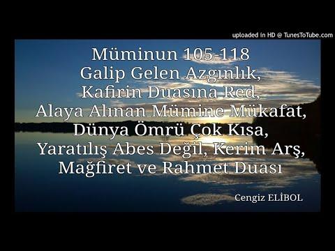 Müminun 105-118 Galip Gelen Azgınlık, Kafirin Duasına Red, Alaya Alınan Mümine Mükafat, Düny