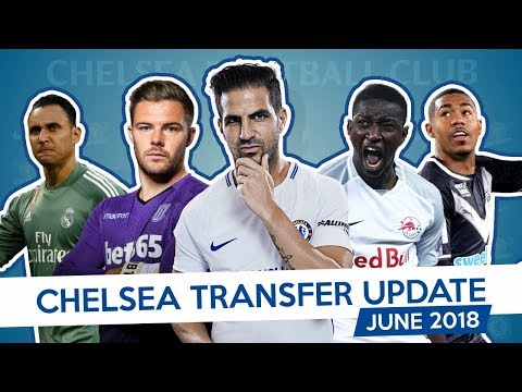 CHELSEA TRANSFER UPDATE - JUNE 2018 (Part 1)