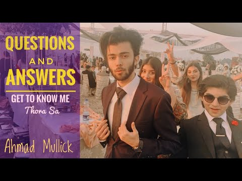 Answering Your Questions | Ahmad Mullick