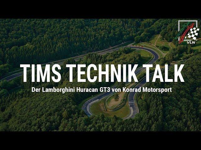 Tims Technik Talk: Der Lamborghini Huracan GT3 von Konrad Motorsport