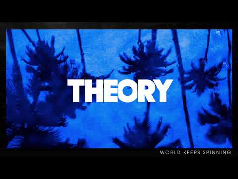 THEORY - World Keeps Spinning [Official Audio]