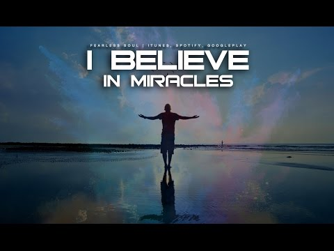 I Believe In Miracles - Inspirational Speech