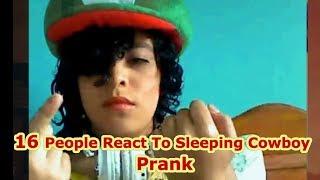 16 People React To Sleeping Cowboy Prank