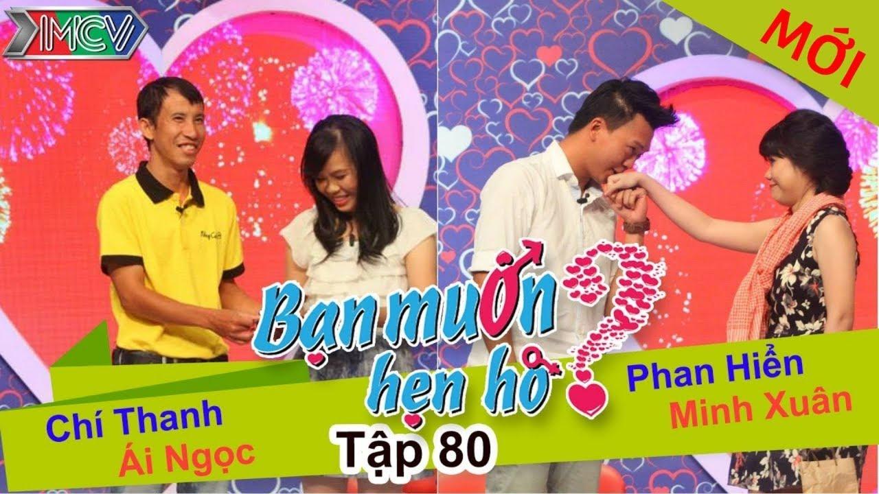 BẠN MUỐN HẸN HÒ #80 UNCUT | Phan Hiển – Minh Xuân | Chí Thanh – Ái Ngọc | 170515 💖