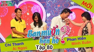 BẠN MUỐN HẸN HÒ - Tập 80 | Minh Xuân - Phan Hiển | Ái Ngọc - Chí Thanh | 17/05/2015
