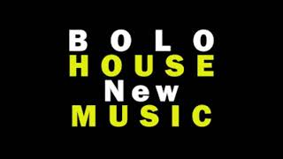 Bolo House Music Free MP3 Song Download 320 Kbps