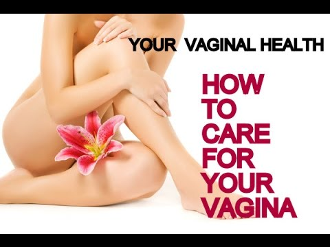 YOUR VAGINAL HEALTH (How to care for your vagina)  |  MOJINTOUCH