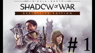 Middle-Earth: Shadow of War Definitive Edition Xbox One X No Commentary Walkthrough Part 1