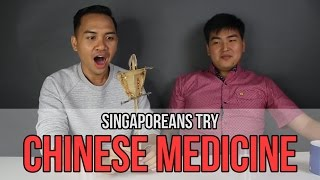 Singaporeans Try: Traditional Chinese Medicine | EP 25