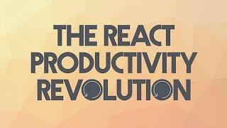 The React Productivity Revolution