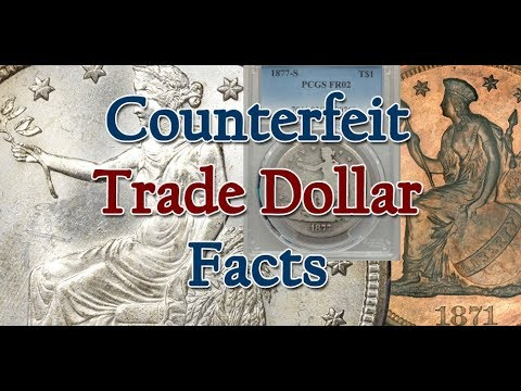 Is Your Trade Dollar Counterfeit? - How To Buy Authentic Trade Dollars And Avoid Fakes
