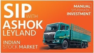 SIP with Ashok Leyland | Monthly Investment Plan | Indian Stock Market