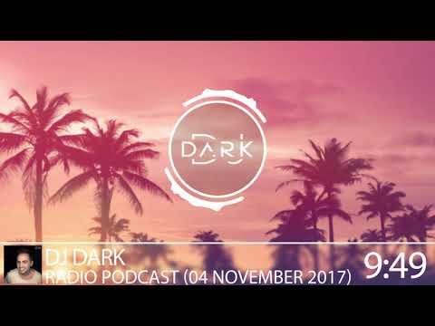 Dj Dark @ Radio Podcast (04 November 2017)