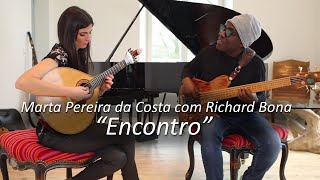 Marta Pereira da Costa com Richard Bona -  Encontro (Vídeo Oficial)