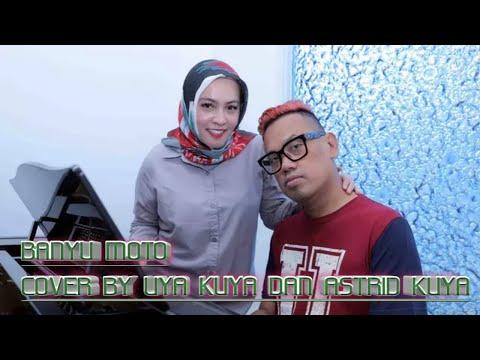 banyu-moto---cover-by-uya-kuya-dan-astrid-(lirik)