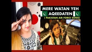 Indian Girl Reacts To MERE WATAN YE AQEEDATEN | PAKISTAN AIR FORCE SONG | Reaction |