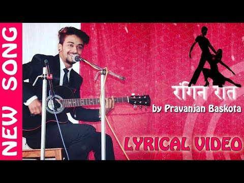 Thumbnail: New Song-2017/2074 | Rangin Raat | रङिन रात | Pravanjan Baskota | Lyrical Video