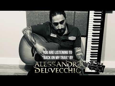 "Alessandro Del Vecchio - ""Back On My Trail"" (Revolution Saints) - Official Audio"